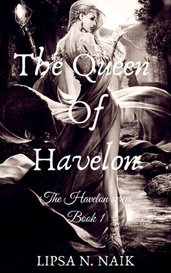 The Queen of Havelon by Lipsa N. Naik