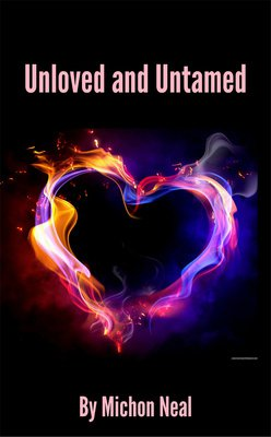 Unloved and Untamed by Michon Neal
