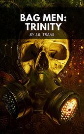 Bag Men: Trinity by J.R. Traas & Silas Jackson