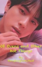 Of Ovens and Other Hot Things (BTS/Kim Seokjin ff) by BangtanpickCdust