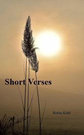 Short Verses by Robin Kidd