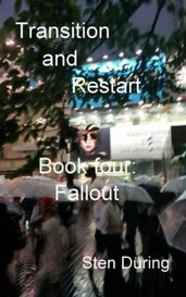 Transition and Restart, book four: Fallout by Yappo