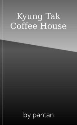 Kyung Tak Coffee House by pantan