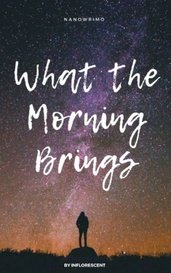 What the Morning Brings by efflorescence