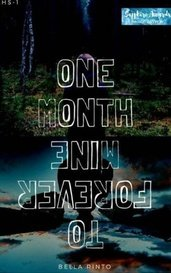 One Month To Forever Mine by Bella Rinto