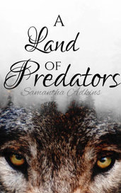 A Land of Predators (#1~ A Land of Predators Series) by Samantha Adkins
