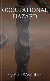OCCUPATIONAL HAZARD by Alex S. Avitabile