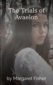 The Trials of Avaelon by Margaret Fisher