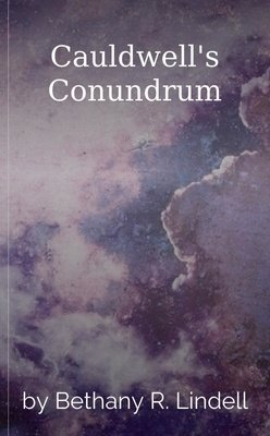 Cauldwell's Conundrum by Bethany R. Lindell