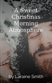 A Sweet Christmas Morning Atmosphere by Laraine Smith