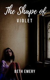 The Shape of Violet by beth emery