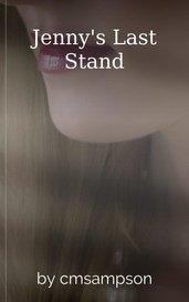 Jenny's Last Stand by cmsampson