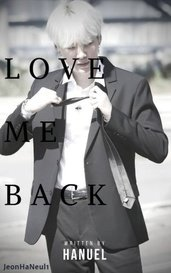 LOVE ME BACK by JeonHaNeul1