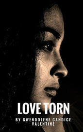 Love Torn by Gwendolene Candice Valentine