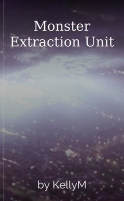 Monster Extraction Unit by KellyM