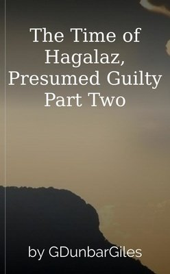 The Time of Hagalaz, Presumed Guilty Part Two by GDunbarGiles
