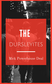 The Dursleyites by Mick Powerhouse Deal