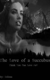 The Love of a Succubus by Karma200