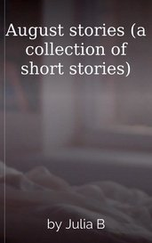 August stories (a collection of short stories) by Julia B