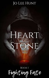 Heart of Stone - Book 1: Fighting Fate by JoLeeHunt