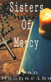 Sisters of Mercy by Ryan Macharika