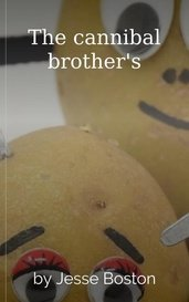 The cannibal brother's by Jesse Boston