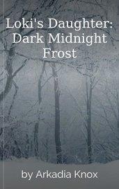 Loki's Daughter: Dark Midnight Frost by Arkadia Knox