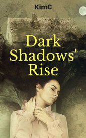Dark Shadows' Rise by KimC