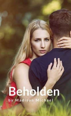 Beholden by Madison Michael
