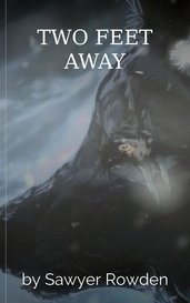 TWO FEET AWAY by Sawyer Rowden