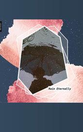 Rain Eternally by Eliza Tychu