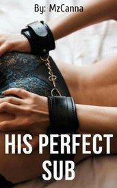 His Perfect Sub by MzCanna