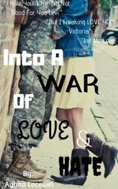 Into A War Of Love & Hate by Ayana_Loven