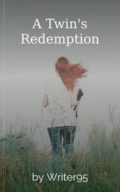 A Twin's Redemption by Writer95