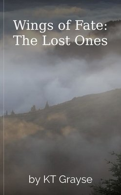 Wings of Fate: The Lost Ones by KT Grayse