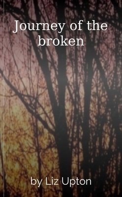 Journey of the broken by Liz Upton