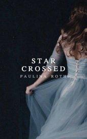Starcrossed by blissom / paulina