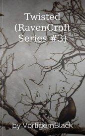 Twisted (RavenCroft Series #3) by VortigernBlack