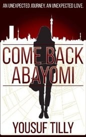 Come Back Abayomi by Yousuf Tilly