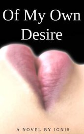 Of My Own Desire by ignis