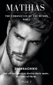 Mathias (#1 The Chronicles of the Demon Wolf) by zhensachiko