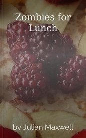 Zombies for Lunch by Julian Maxwell