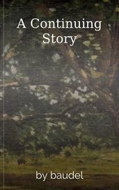 A Continuing Story by baudel