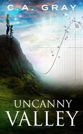 Uncanny Valley by C.A. Gray
