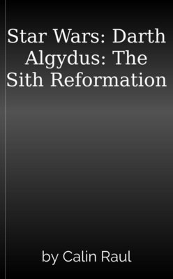 Star Wars: Darth Algydus: The Sith Reformation by Calin Raul