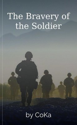 The Bravery of the Soldier by CoKa