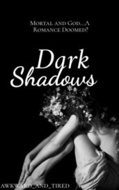 Dark Shadows (#1 of the Dark Shadows Series) by awkward_and_tired