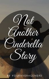 Not Another Cinderella Story by Youraveragenerd