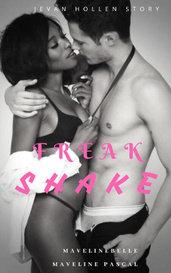 Freak Shake (The Hollen Book 5) by MavelineBelle