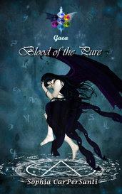 #Gaea 1 - Blood of the Pure by Sophia CarPerSanti